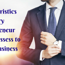 Characteristics every Entrepreneur should possess to run a Business