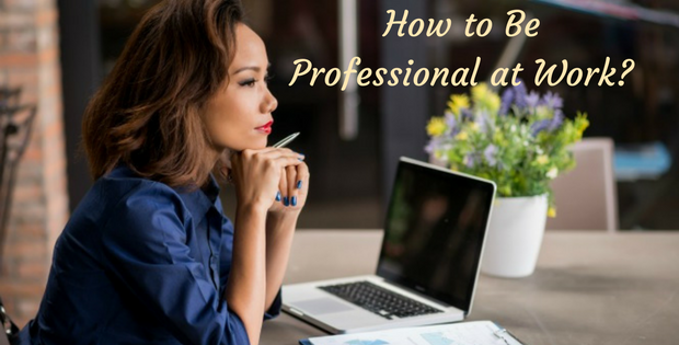 How to be Professional at Work?