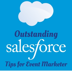 Outstanding Salesforce Tips for Event Marketer