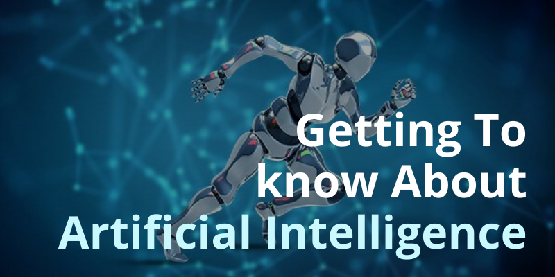 getting to know about artificial intelligence